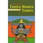 A Glossary of Tantra, Mantra and Yantra (In Roman)