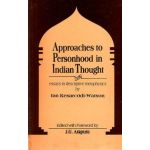 Approaches to Personhood in Indian Thought (Essays in Descriptive Metaphysics)
