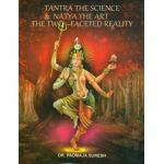 Tantra The Science & Natya The Art: The Two - Faceted Reality