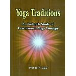 Yoga Traditions (An Indepth Study of Less Known Yoga Concept)