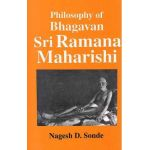 Philosophy of Bhagavan Sri Ramana Maharishi
