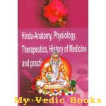 Hindu-Anatomy, Physiology, Therapeutics, History of Medicine and Practice of Physic