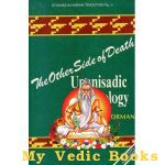 The Other Side of Death: Upanisadic Eschatology