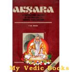 Aksara (A Forgotten Chapter in The History of Indian Philosophy) (An Old Book)