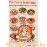 The Twelve Jyotirlingas (Literary Background, Location, Historical Background and Photographs)