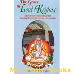 The Grace of Lord Krishna (The Sixteen Verse Treatises (Sodasagranthah of Vallabha Acharya) (Sanskrit Text, Transliteration, Translation and Detailed Commentary)