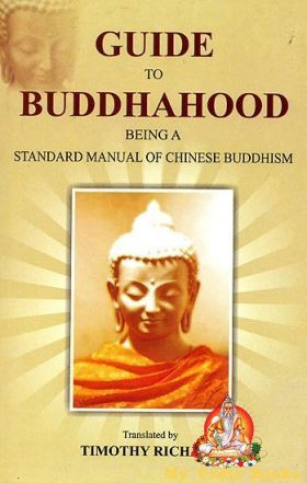 Guide to Buddhahood (Being A Standard Manual of Chinese Buddhism)