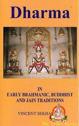 Dharma in Early Brahmanic, Buddhist and Jain Traditions