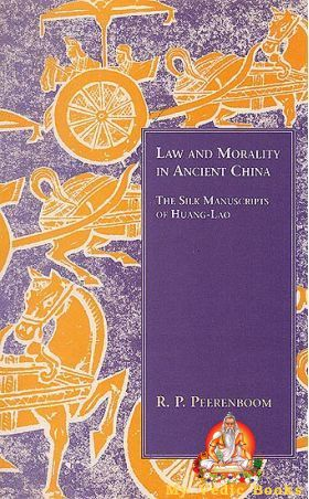 Law and Morality in Ancient China (The Silk Manuscripts of Huang-Lao)